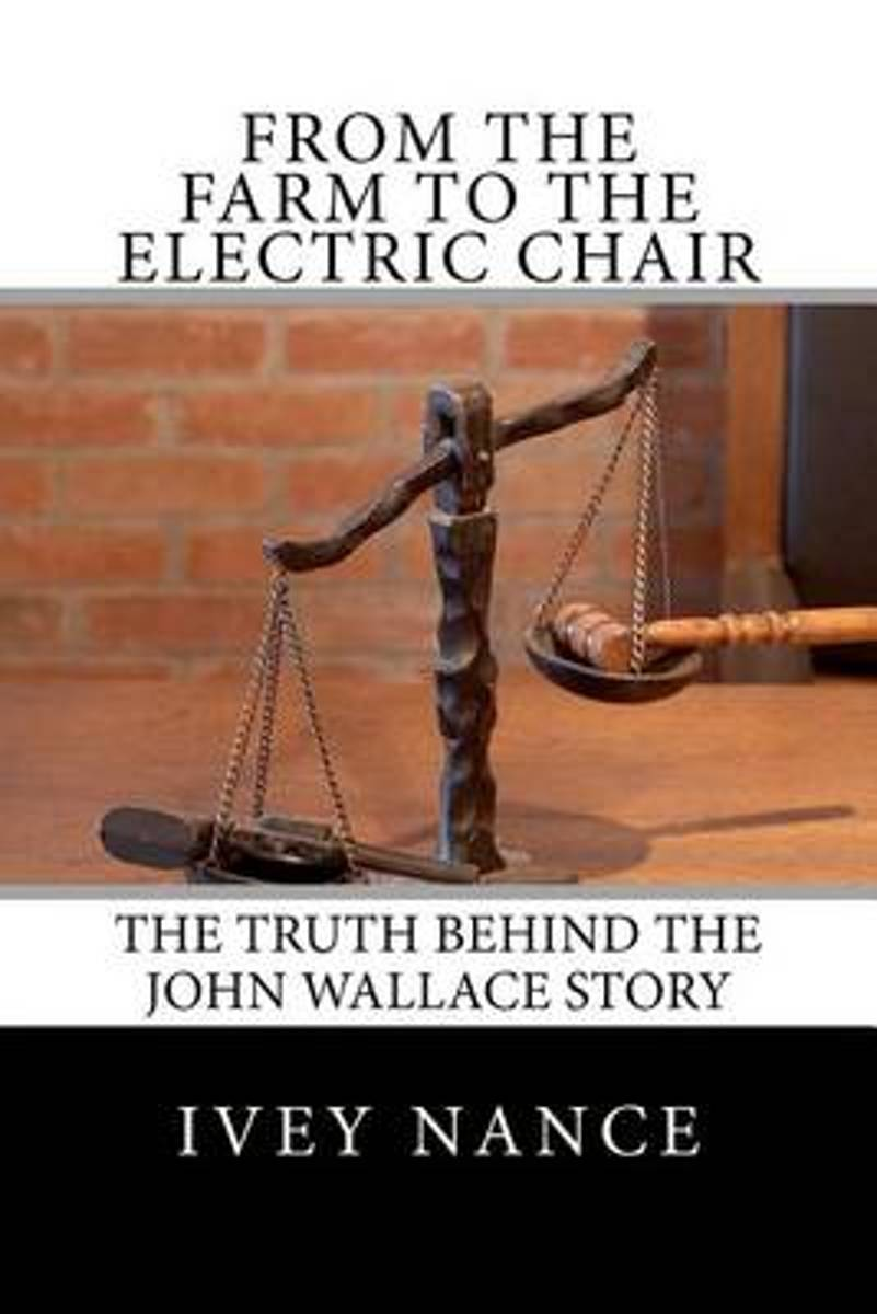 From the Farm to the Electric Chair