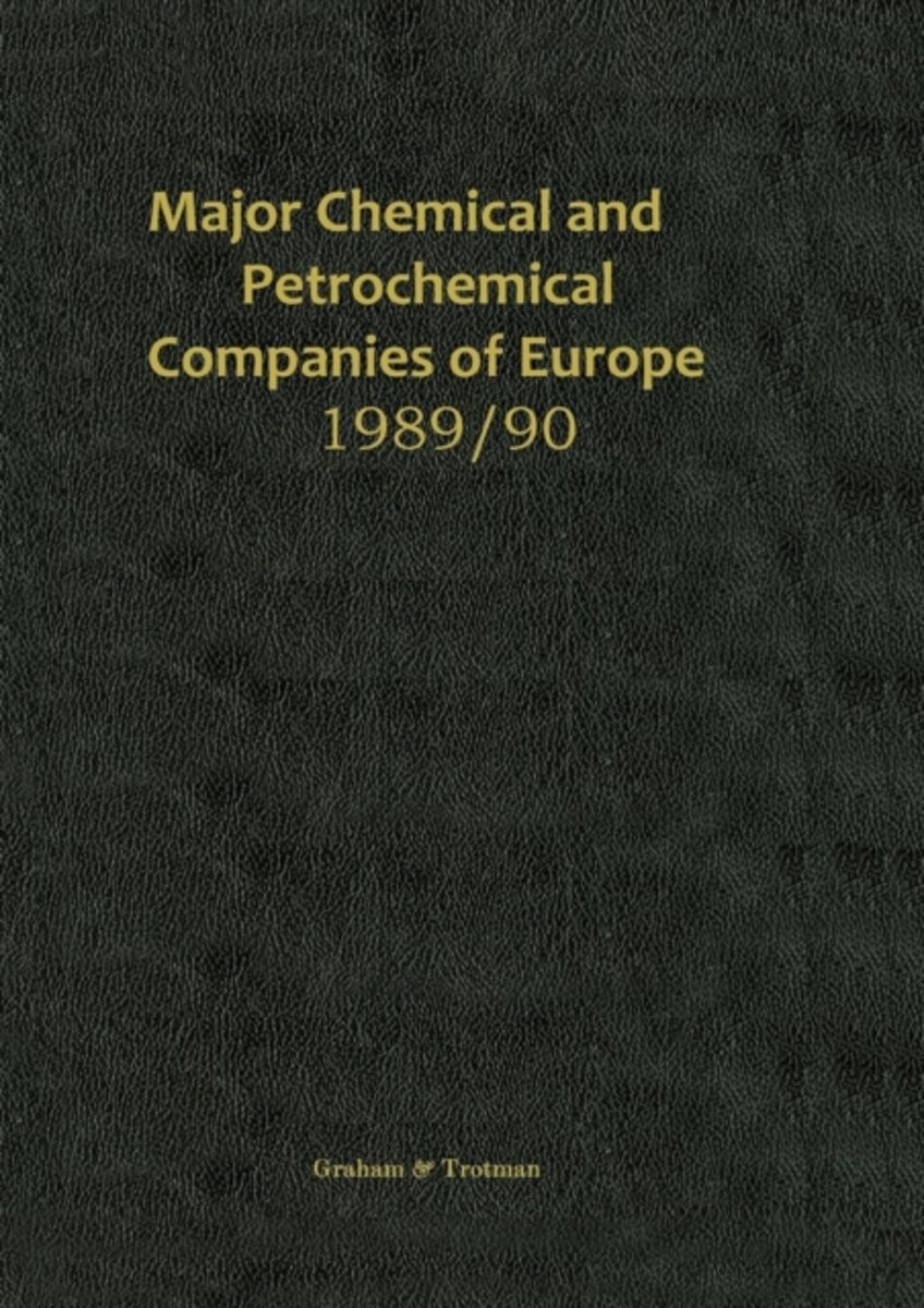 Major Chemical and Petrochemical Companies of Europe 1989/90