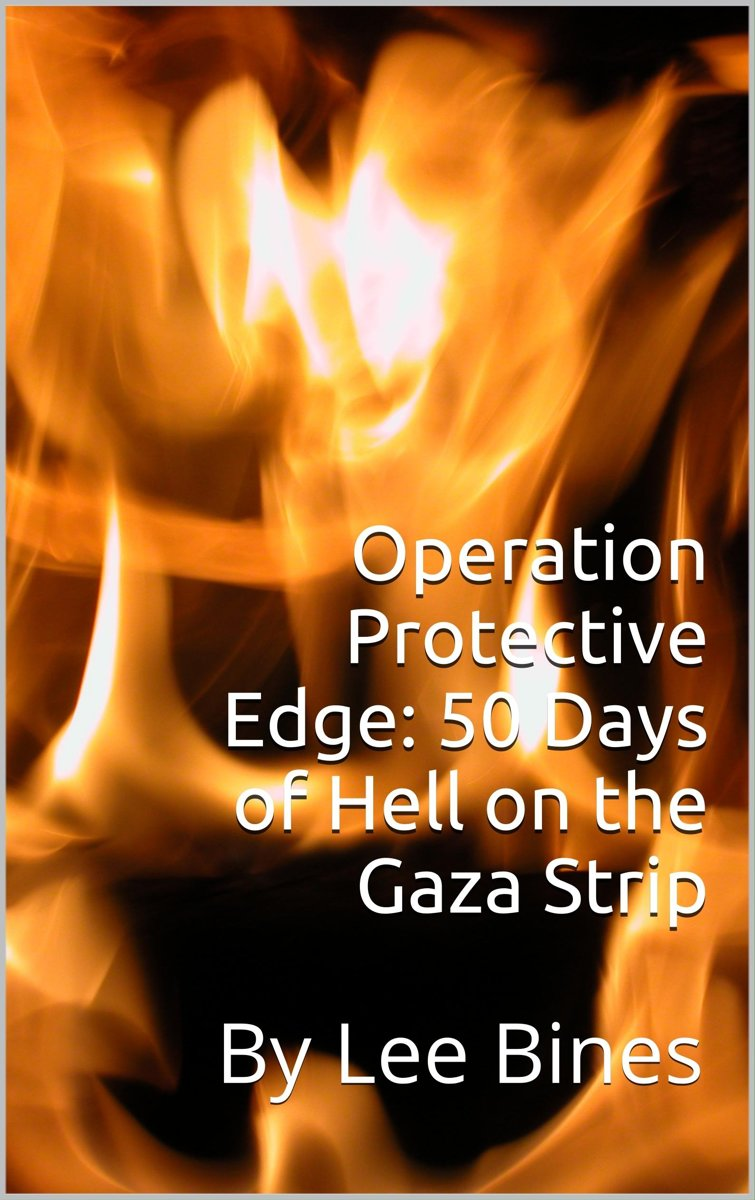 Operation Protective Edge: 50 Days of Hell on the Gaza Strip