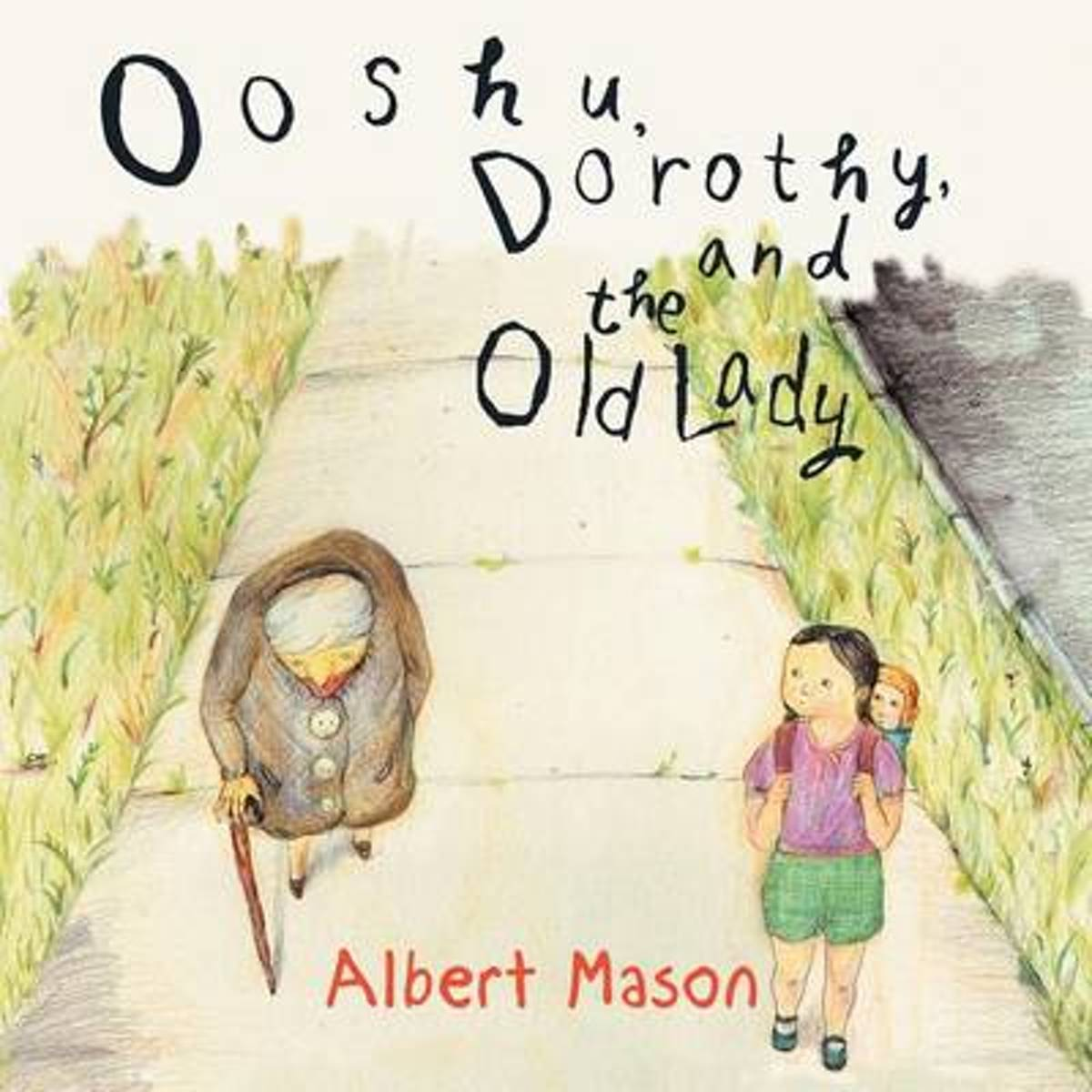 Ooshu, Dorothy, and the Old Lady
