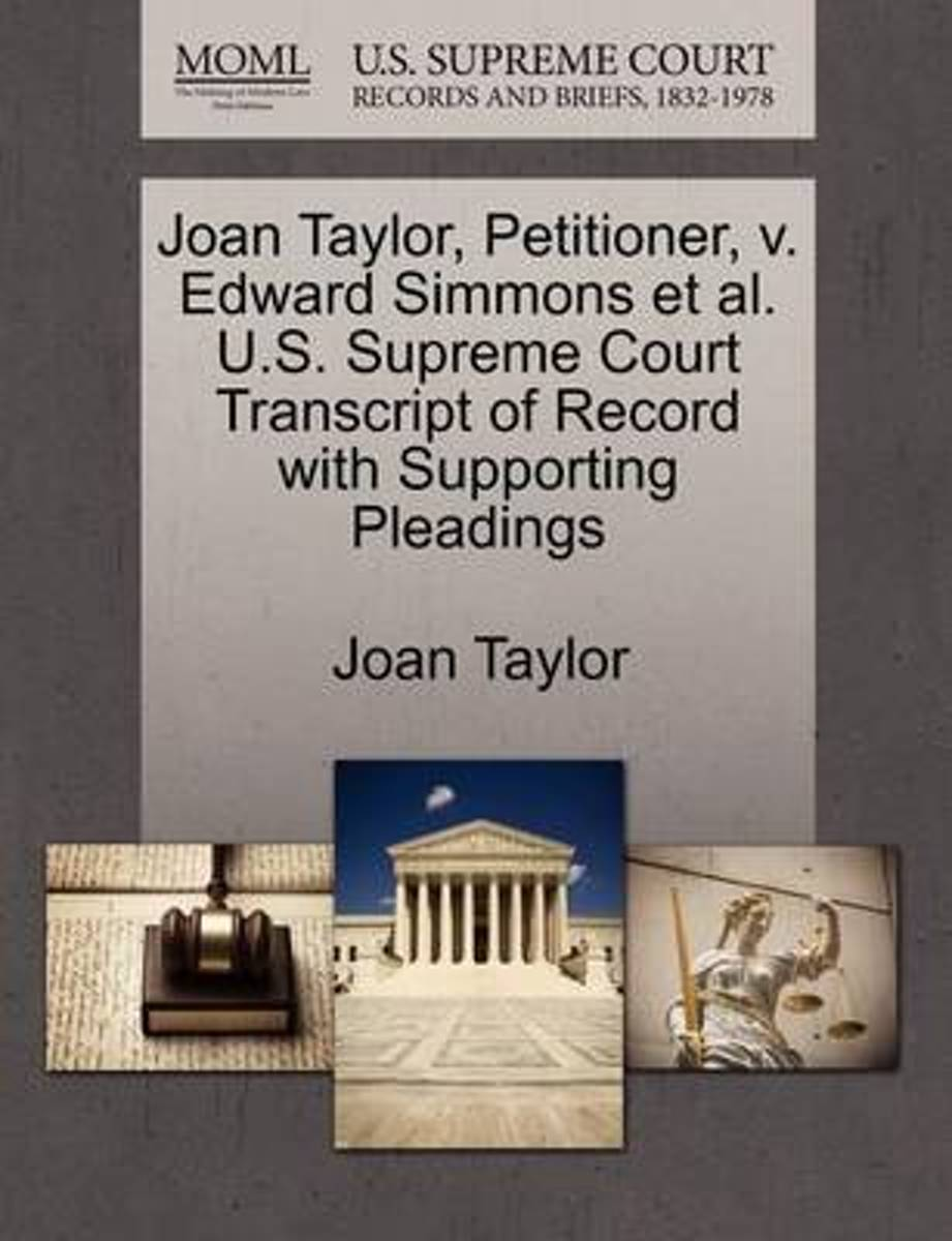 Joan Taylor, Petitioner, V. Edward Simmons et al. U.S. Supreme Court Transcript of Record with Supporting Pleadings