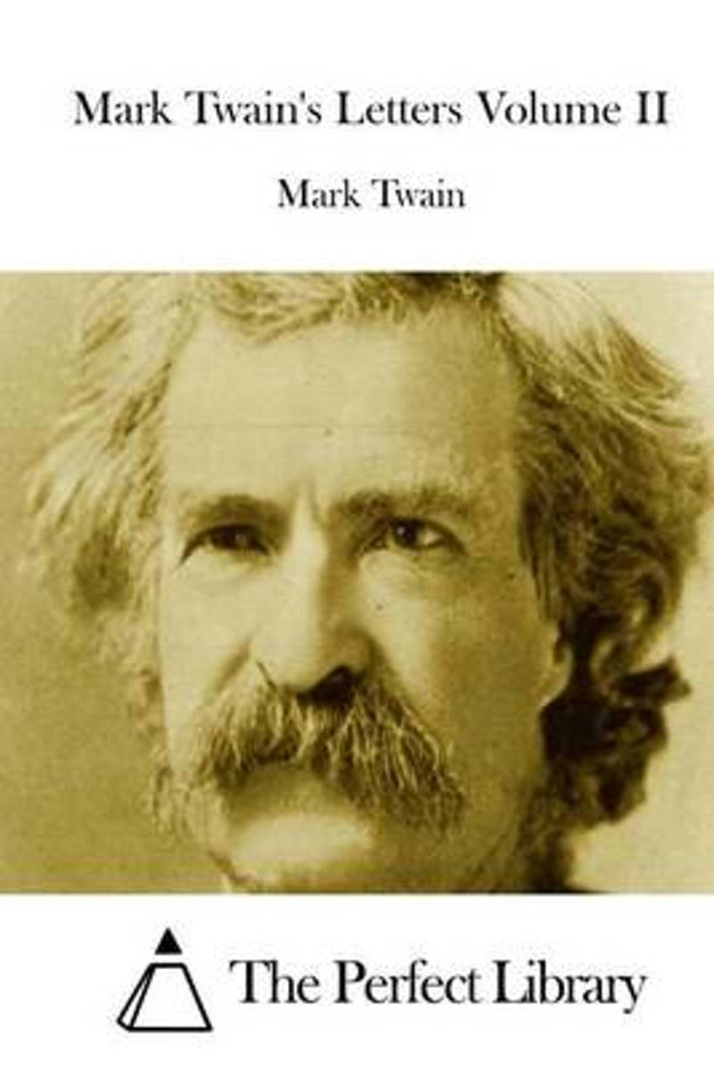 Mark Twain's Letters Volume II