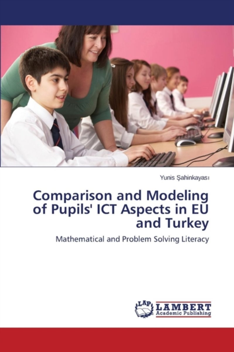 Comparison and Modeling of Pupils' Ict Aspects in Eu and Turkey