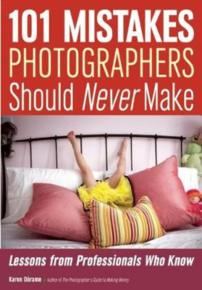 101 Mistakes Photographers Should Never Make