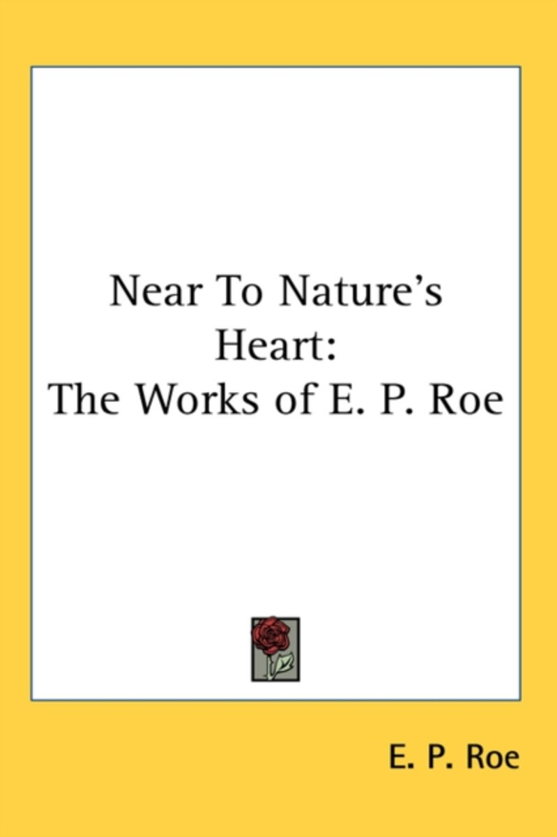 Near To Nature's Heart: The Works Of E.