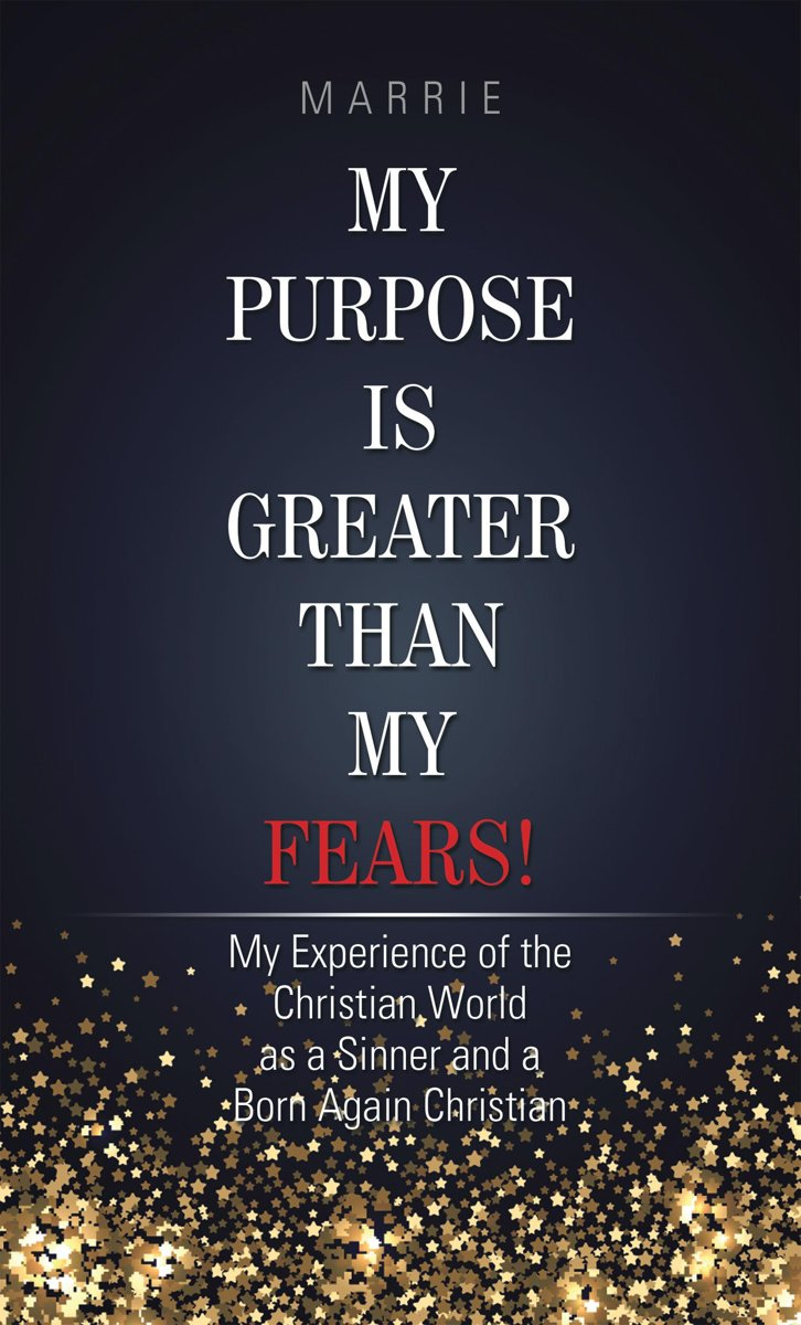 My Purpose Is Greater Than My Fears!