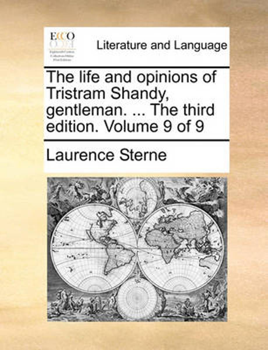 The Life and Opinions of Tristram Shandy, Gentleman. ... the Third Edition. Volume 9 of 9