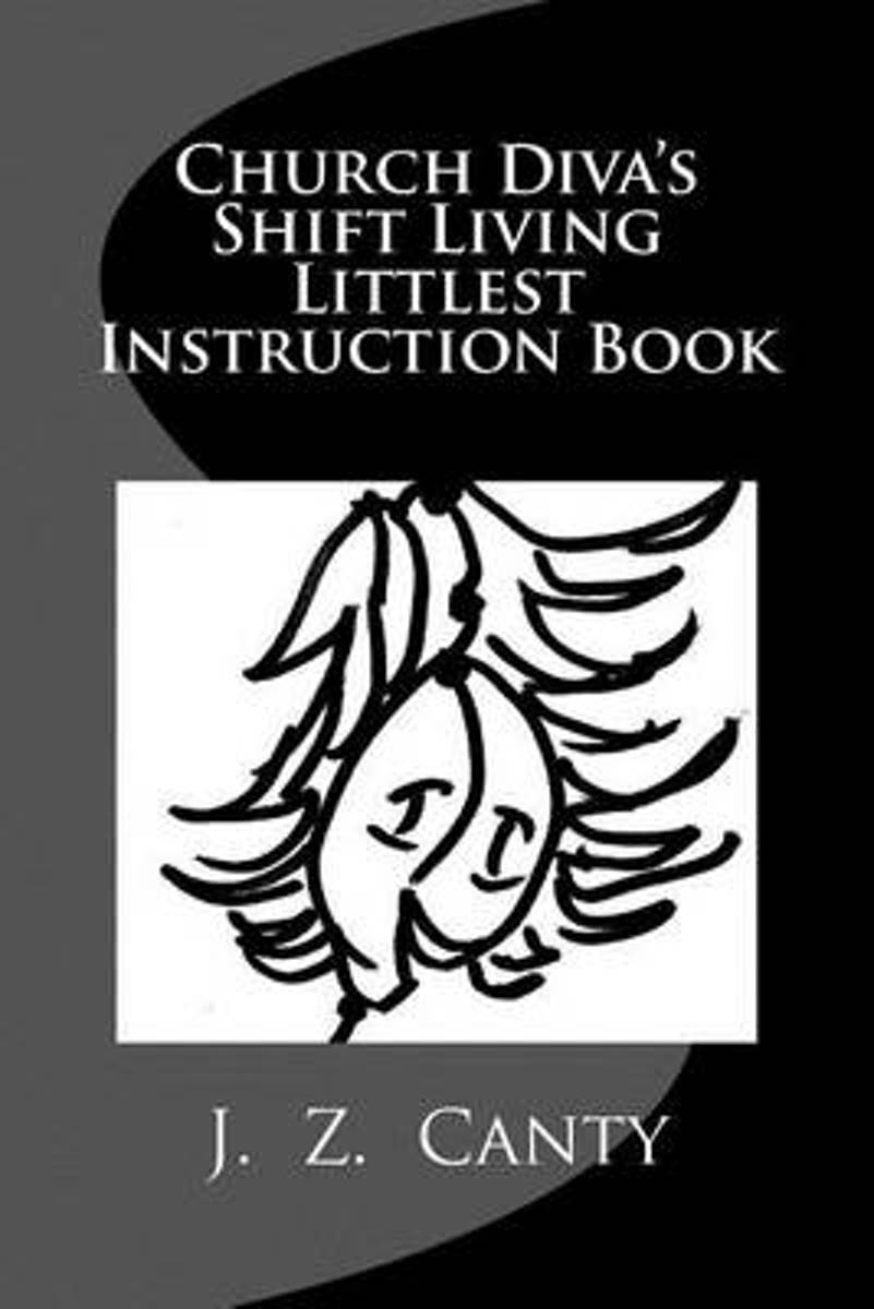 Church Diva's Shift Living Littlest Instruction Book