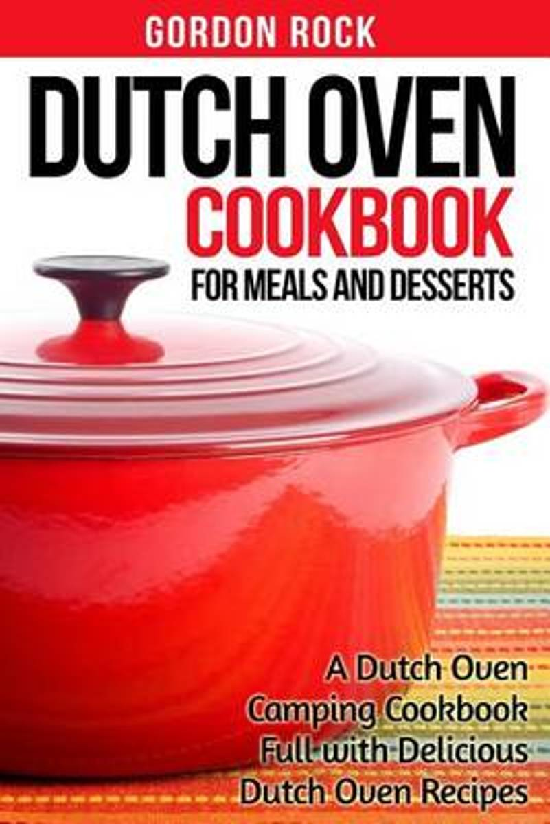 Dutch Oven Cookbook for Meals and Desserts