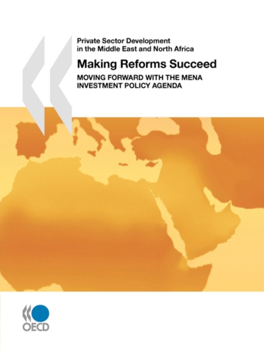 Private Sector Development in the Middle East and North Africa Making Reforms Succeed