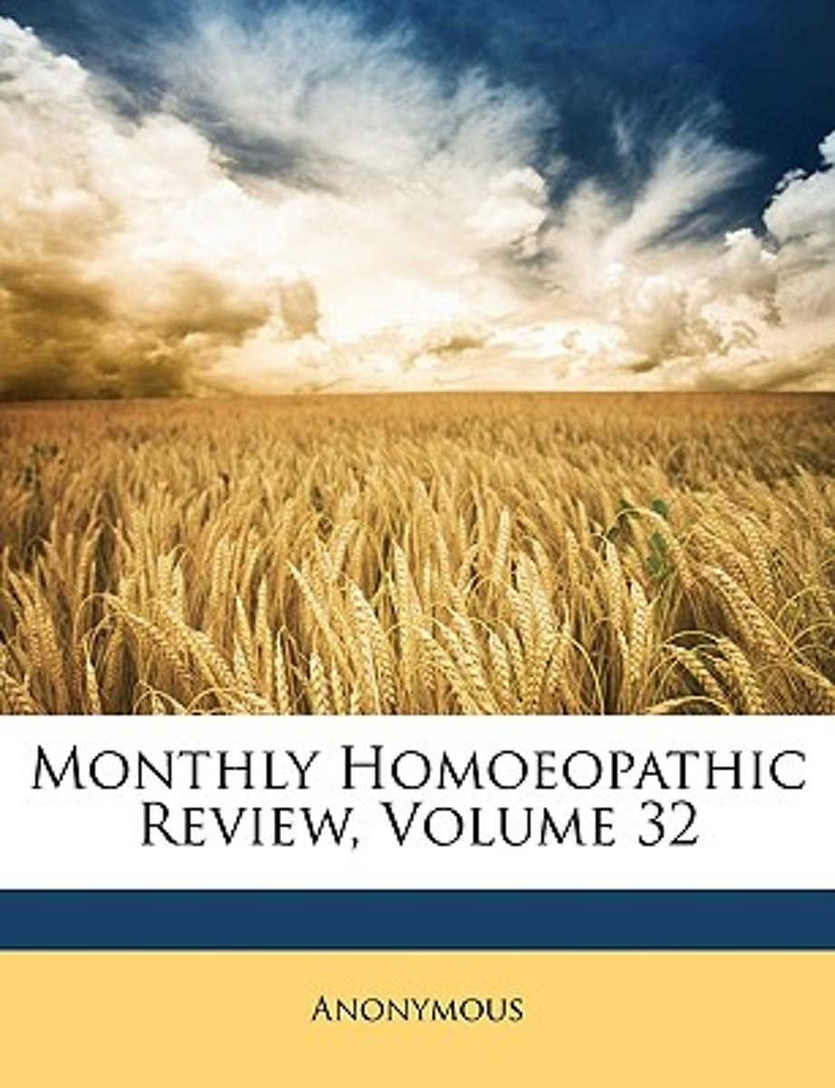 Monthly Homoeopathic Review, Volume 32