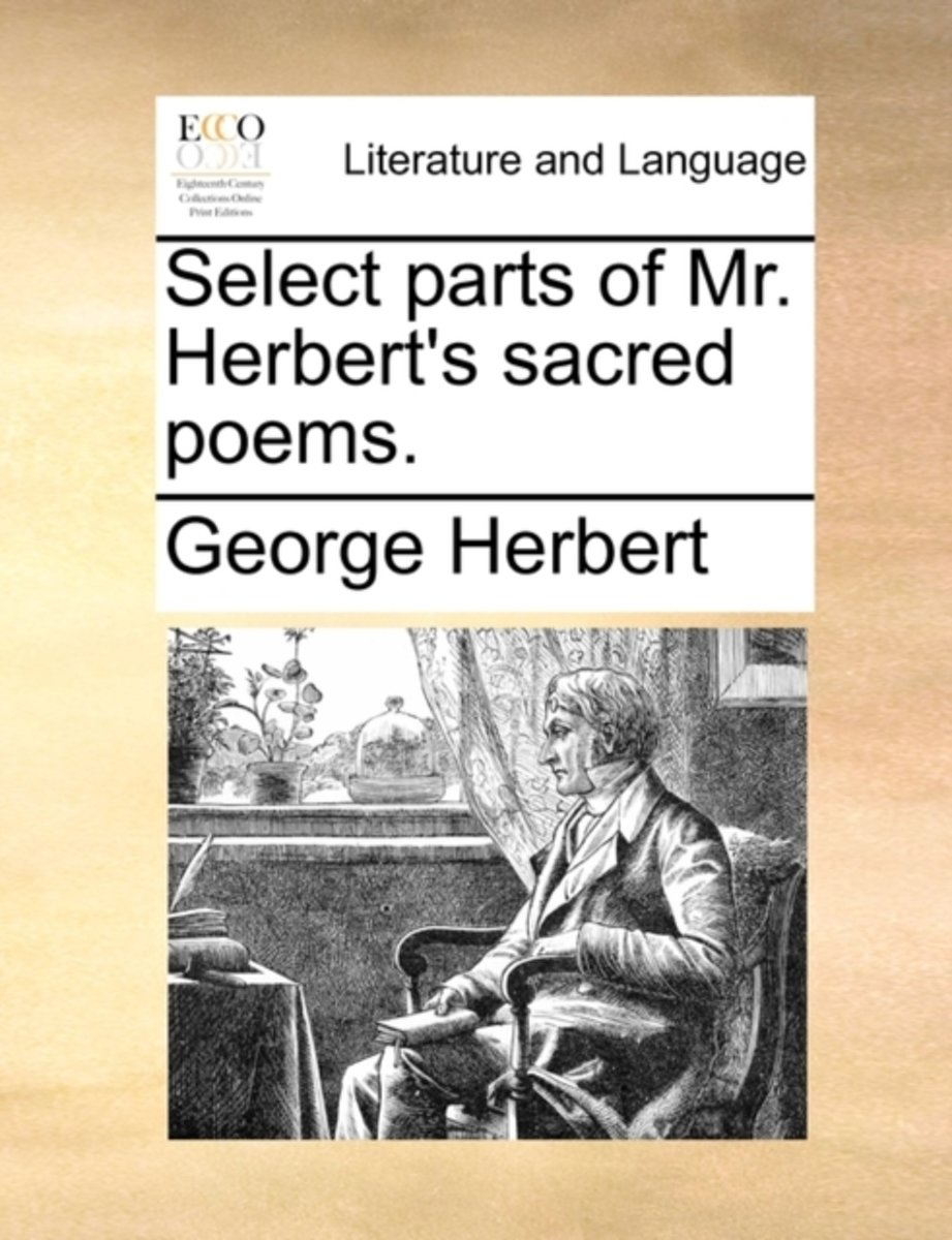Select Parts of Mr. Herbert's Sacred Poems.
