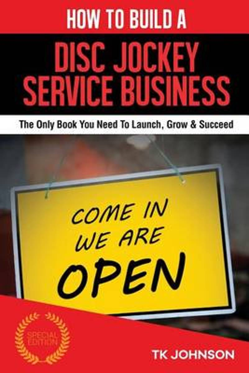 How to Build a Disc Jockey Service Business (Special Edition)