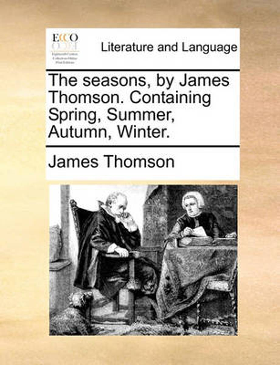 The Seasons, by James Thomson. Containing Spring, Summer, Autumn, Winter