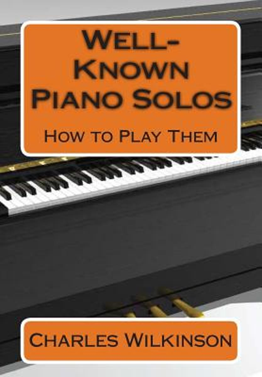 Well-Known Piano Solos How to Play Them