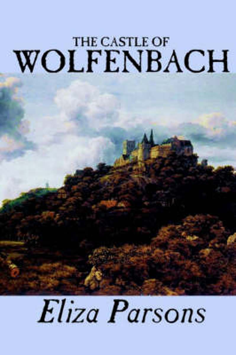 The Castle of Wolfenbach by Eliza Parsons, Fiction, Horror, Literary