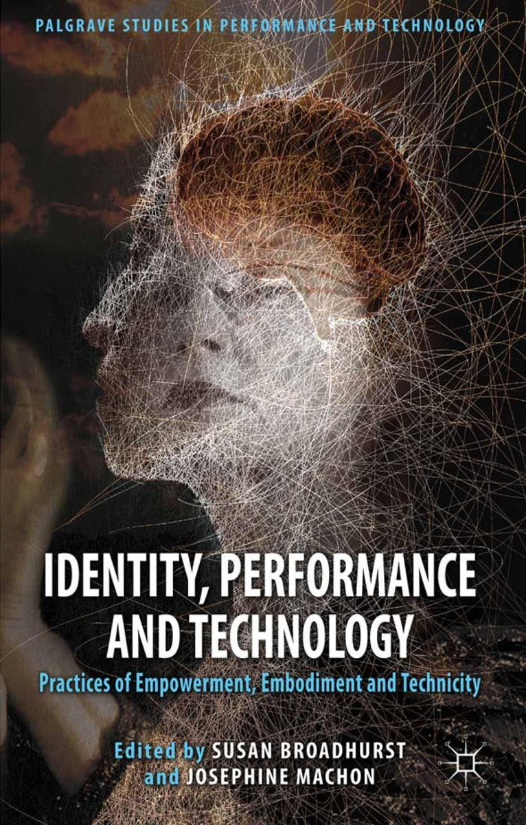 Identity, Performance and Technology
