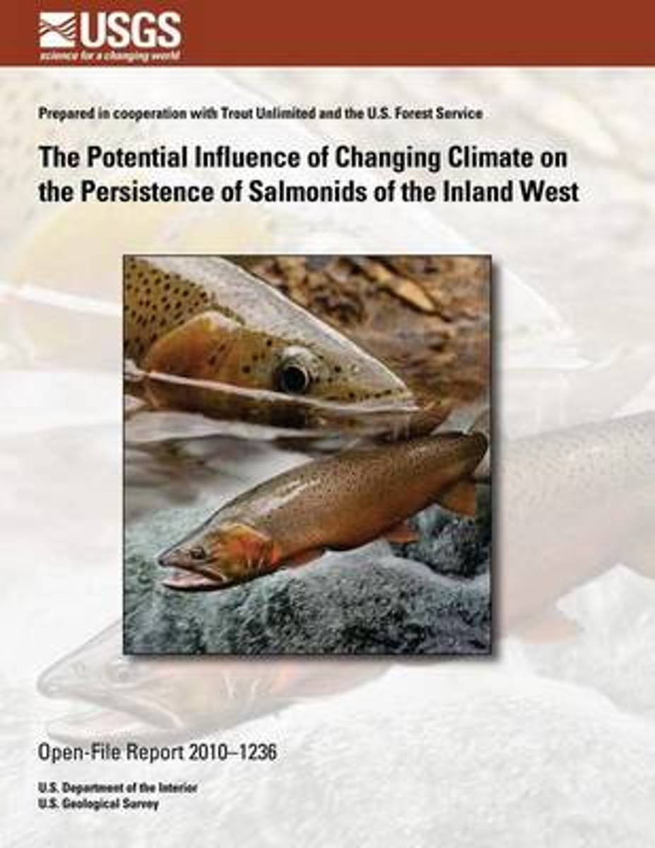 The Potential Influence of Changing Climate on the Persistence of Salmonids of the Inland West