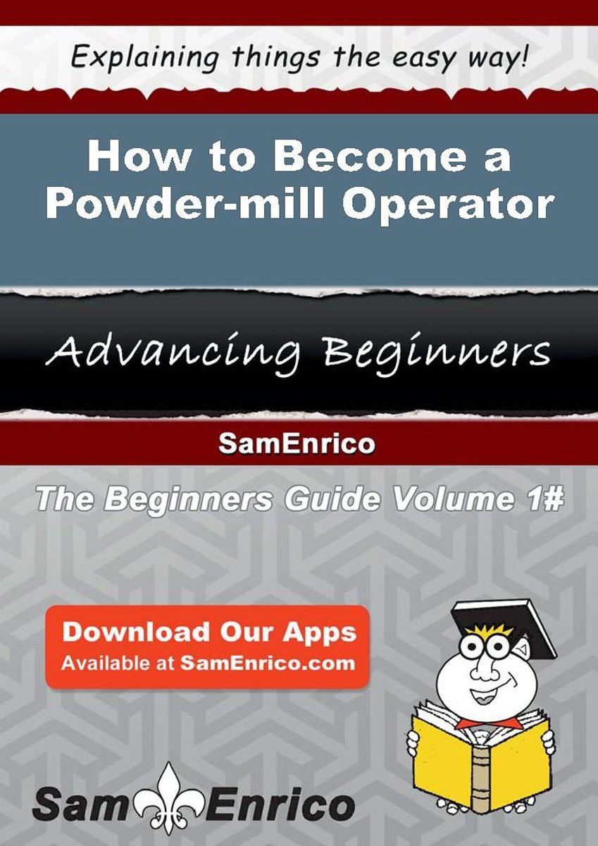 How to Become a Powder-mill Operator