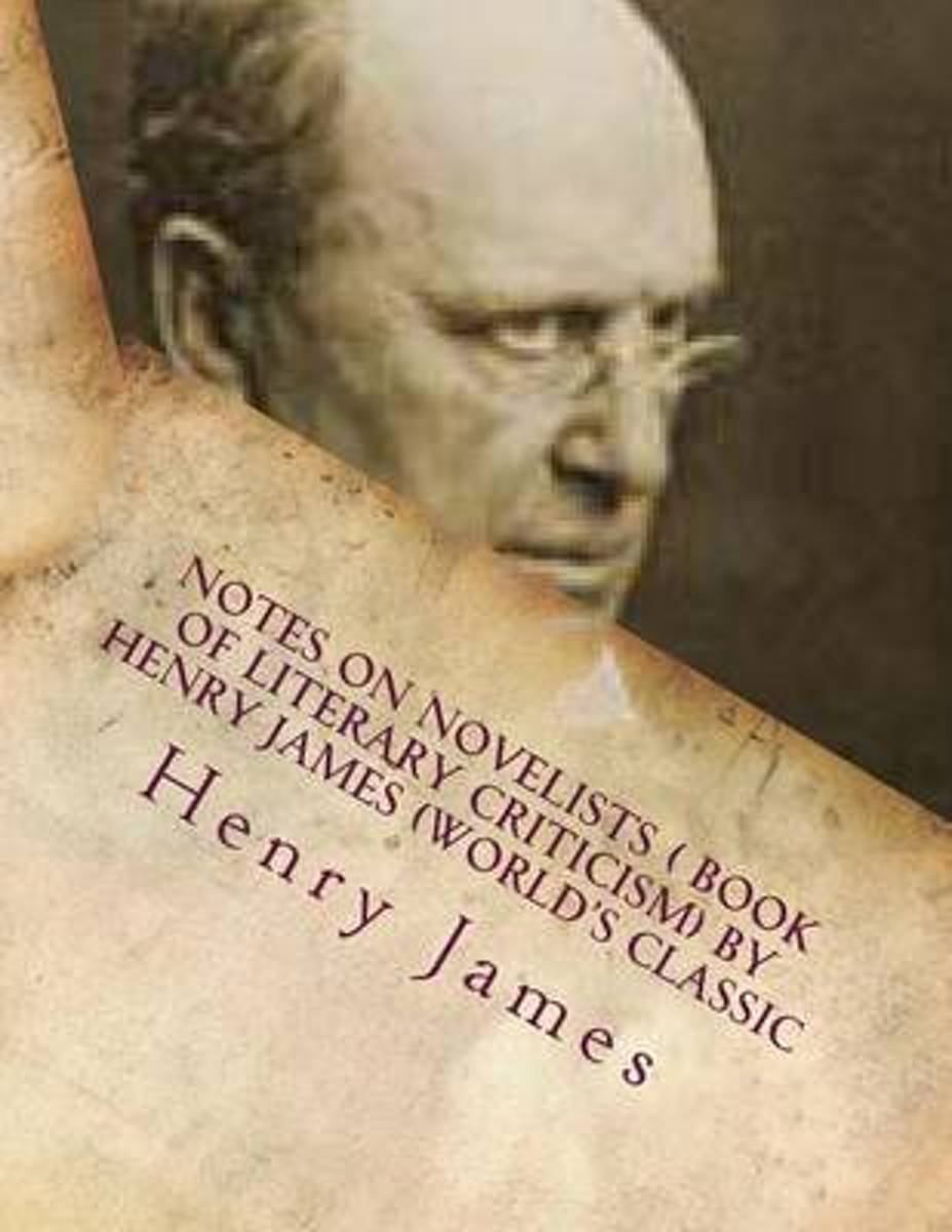 Notes on Novelists ( Book of Literary Criticism) by Henry James (World's Classic
