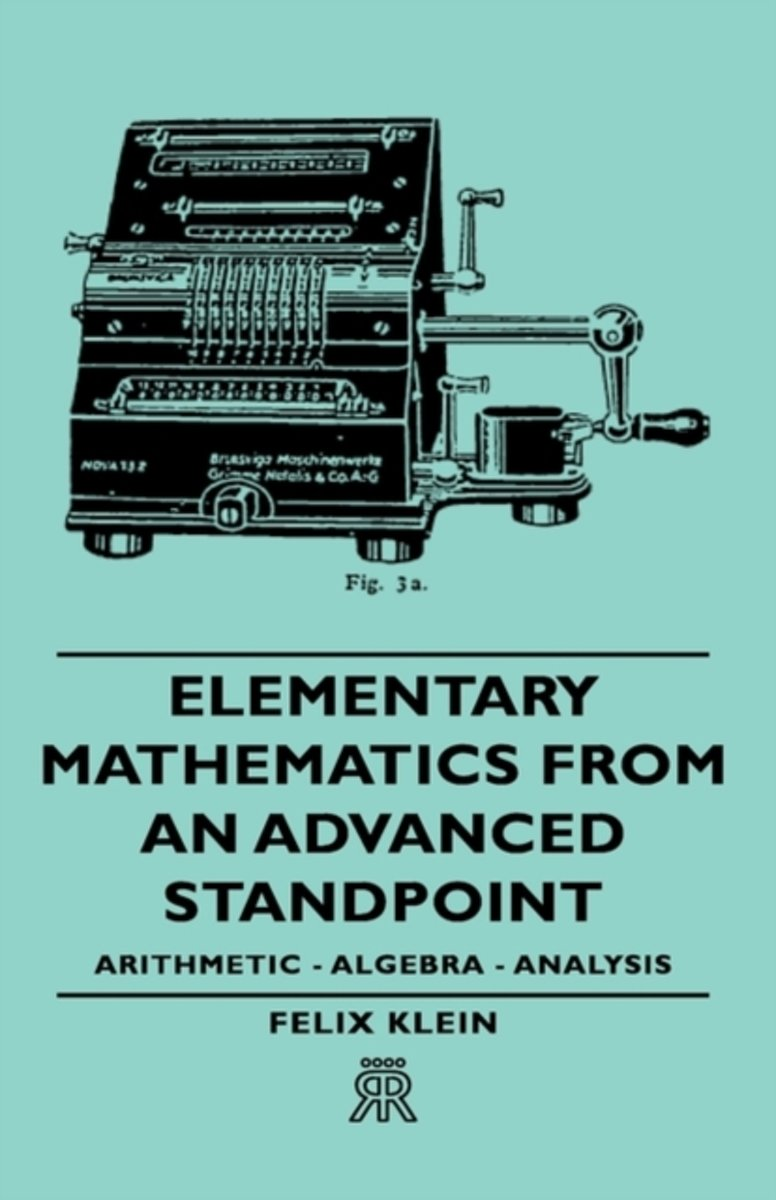 Elementary Mathematics From An Advanced Standpoint - Arithmetic - Algebra - Analysis