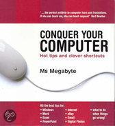Conquer Your Computer