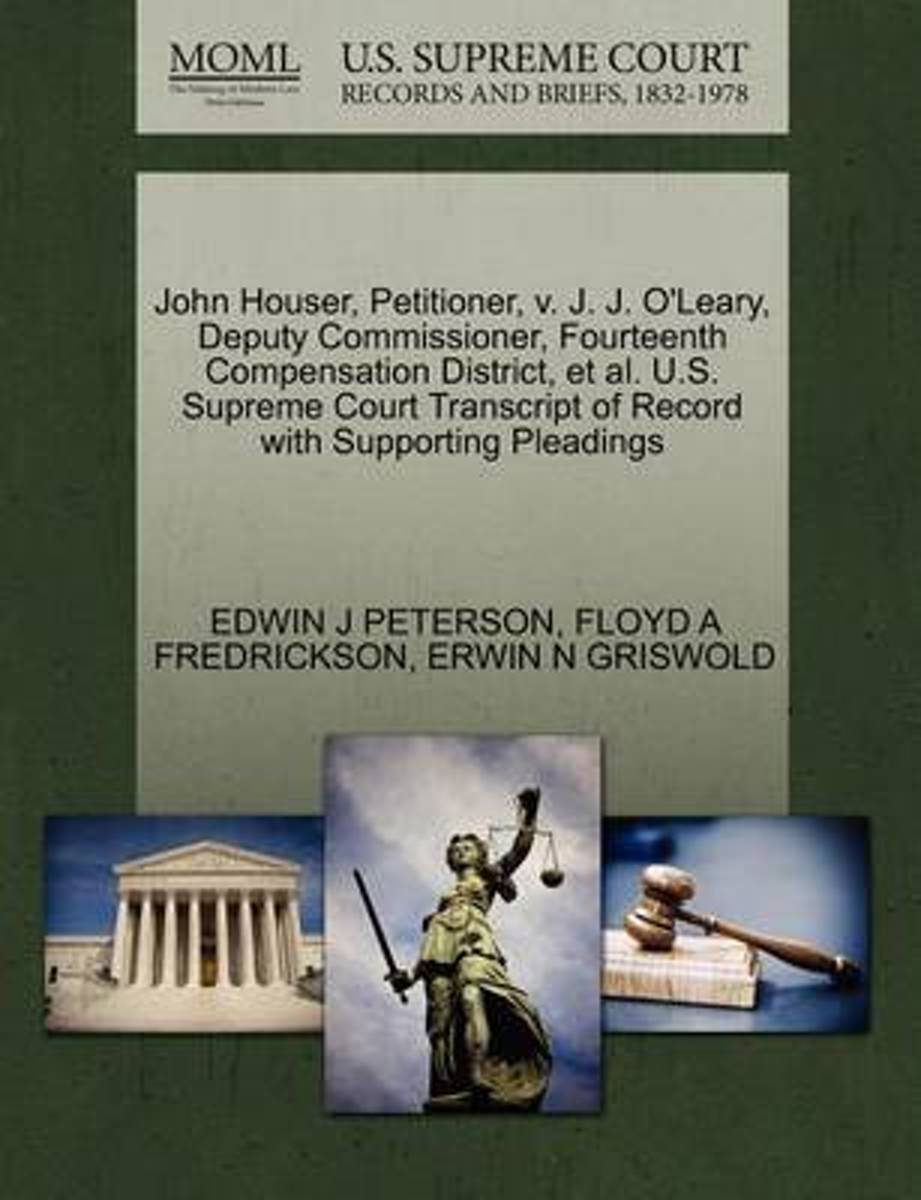 John Houser, Petitioner, V. J. J. O'Leary, Deputy Commissioner, Fourteenth Compensation District, et al. U.S. Supreme Court Transcript of Record with Supporting Pleadings