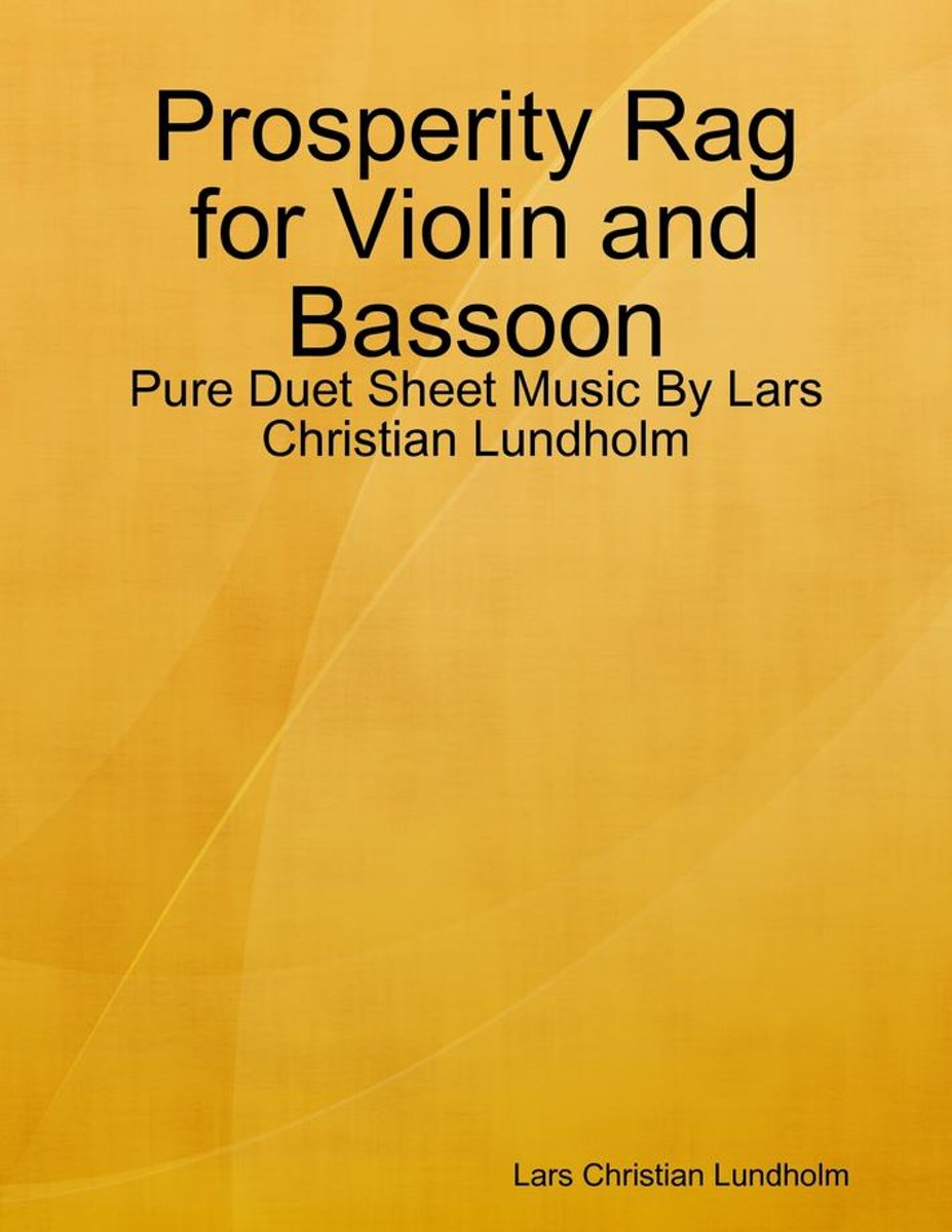 Prosperity Rag for Violin and Bassoon - Pure Duet Sheet Music By Lars Christian Lundholm