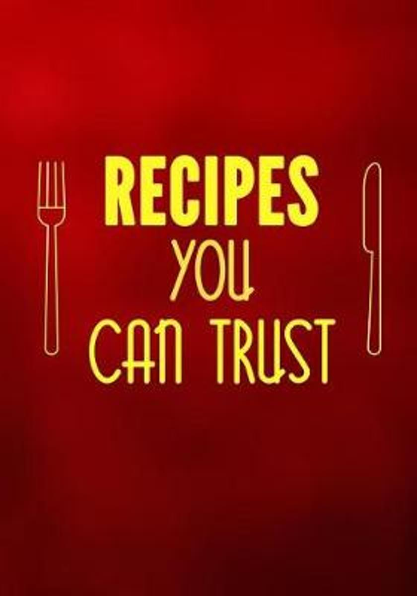 Recipes You Can Trust