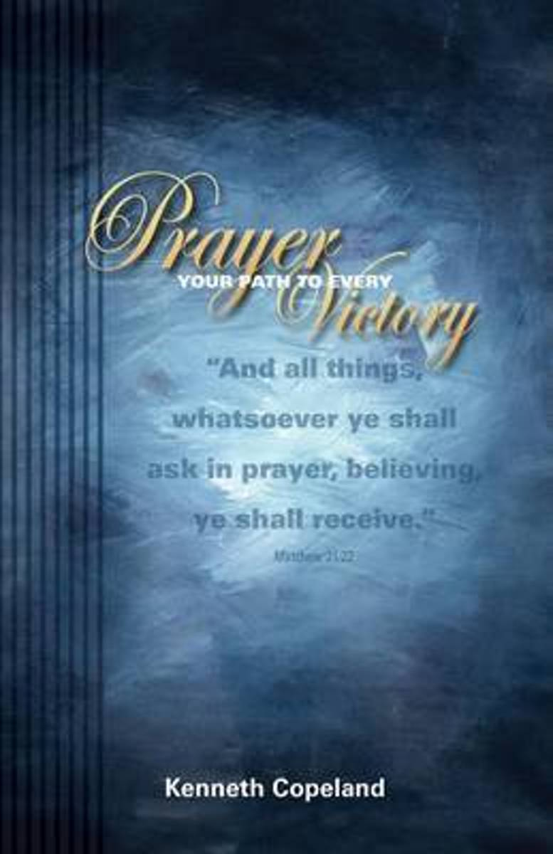 Prayer Your Path to Every Victory