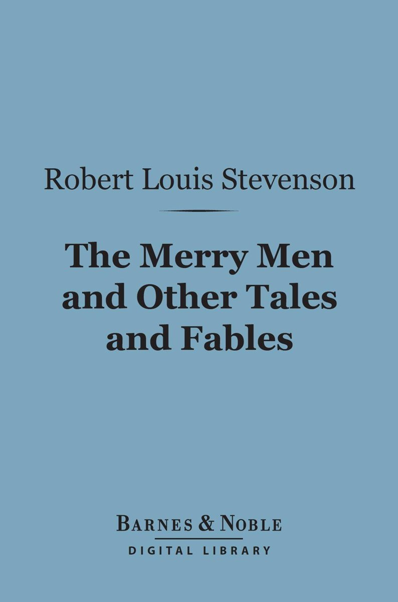 The Merry Men and Other Tales and Fables (Barnes & Noble Digital Library)