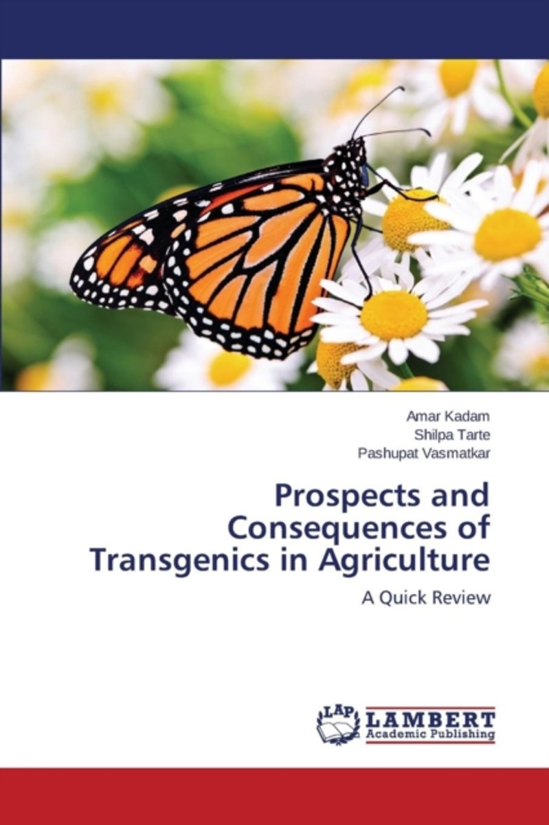 Prospects and Consequences of Transgenics in Agriculture
