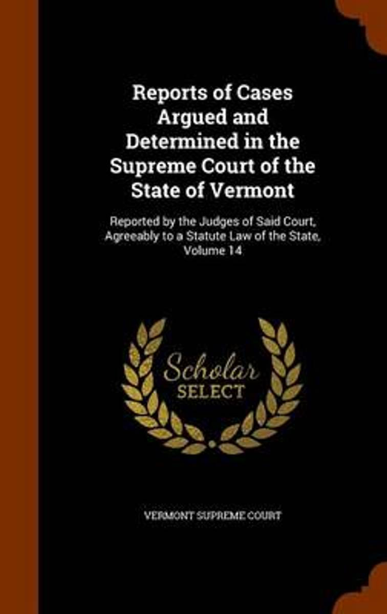 Reports of Cases Argued and Determined in the Supreme Court of the State of Vermont