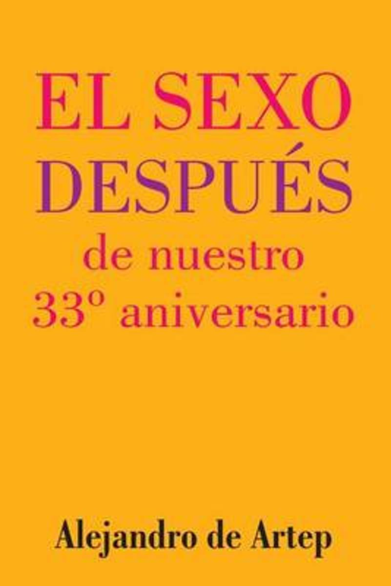 Sex After Our 33rd Anniversary (Spanish Edition) - El Sexo Despues de Nuestro 33 Aniversario