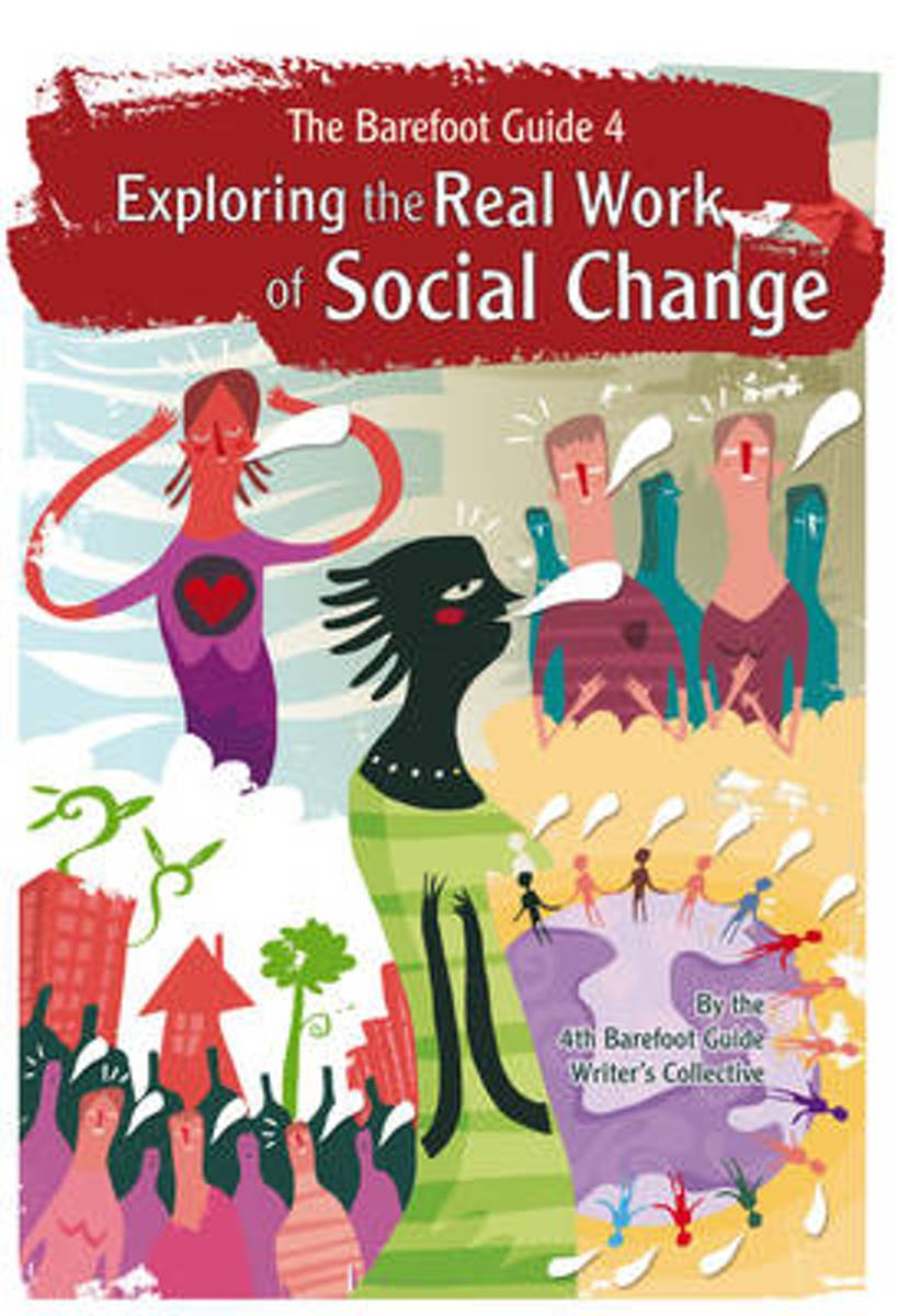 The Barefoot Guide to Exploring the Real Work of Social Change