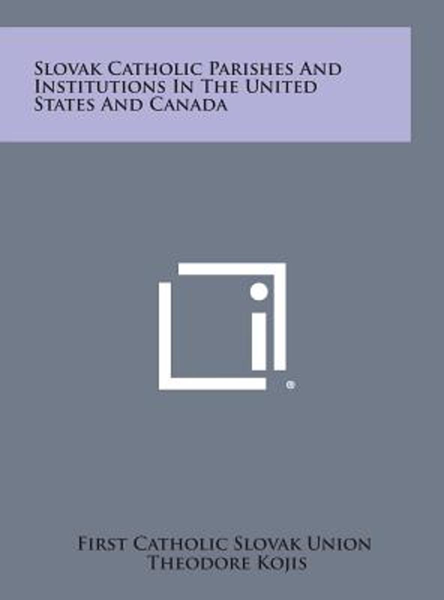 Slovak Catholic Parishes and Institutions in the United States and Canada