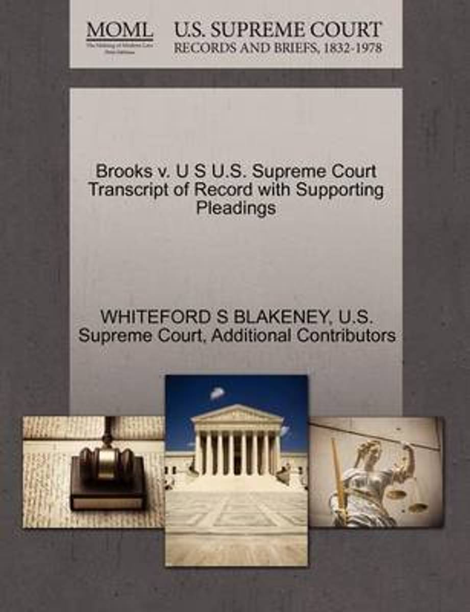 Brooks V. U S U.S. Supreme Court Transcript of Record with Supporting Pleadings