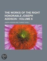 The Works Of The Right Honorable Joseph Addison (Volume 6)