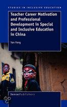 Teacher Career Motivation and Professional Development in Special and Inclusive Education in China