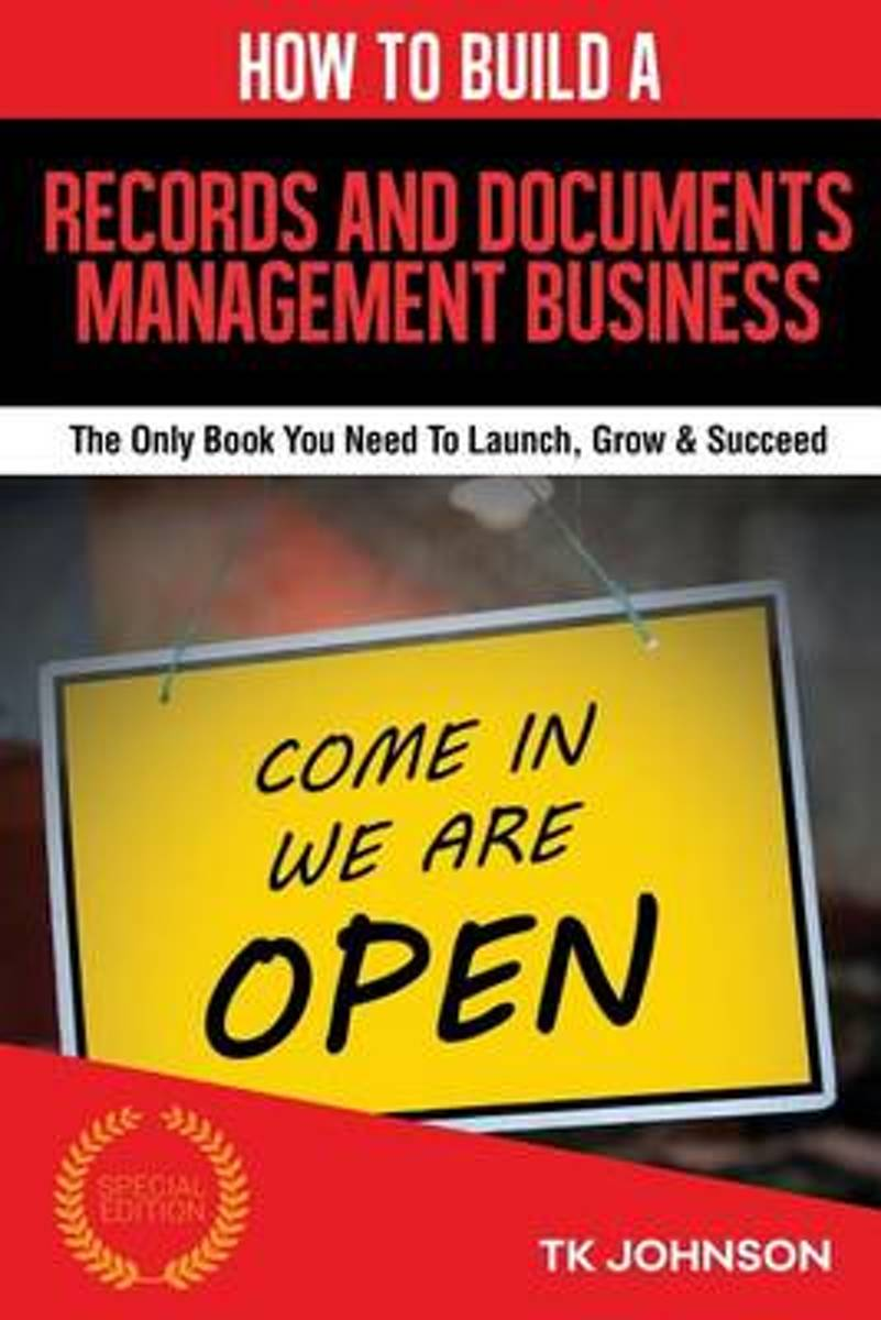 How to Build a Records and Documents Management Business (Special Edition)