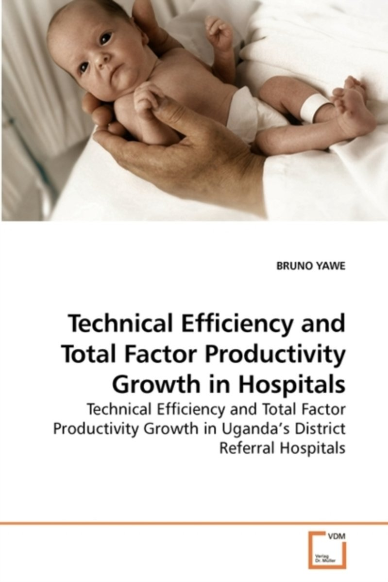 Technical Efficiency and Total Factor Productivity Growth in Hospitals