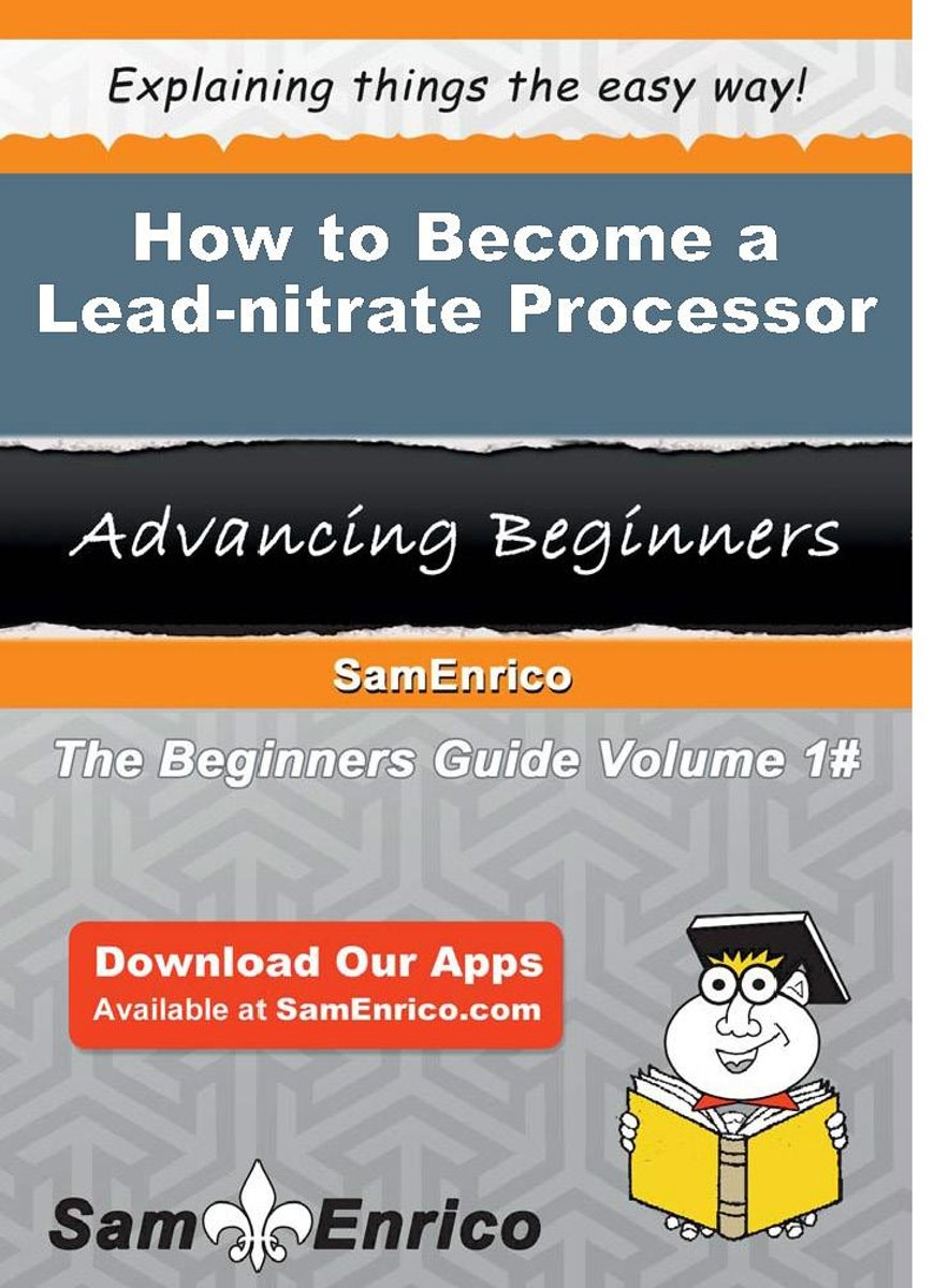 How to Become a Lead-nitrate Processor