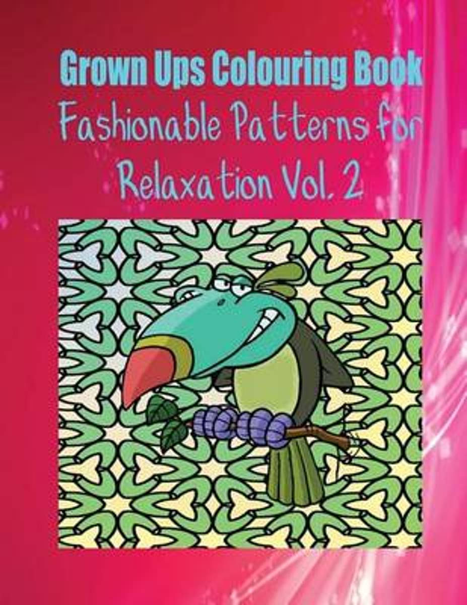 Grown Ups Colouring Book Fashionable Patterns for Relaxation Vol. 2 Mandalas