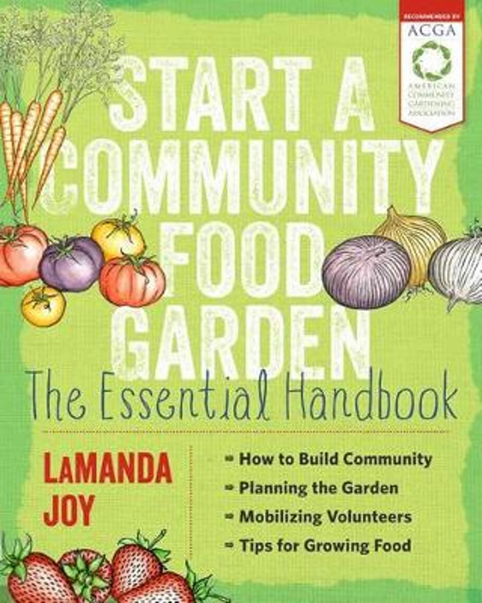 Start a Community Food Garden - the Essential Handbook