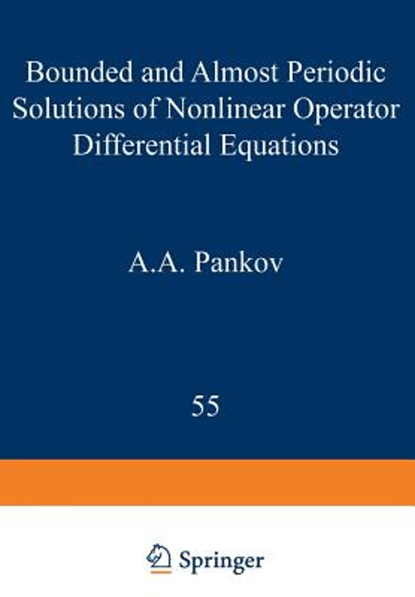 Bounded and Almost Periodic Solutions of Nonlinear Operator Differential Equations