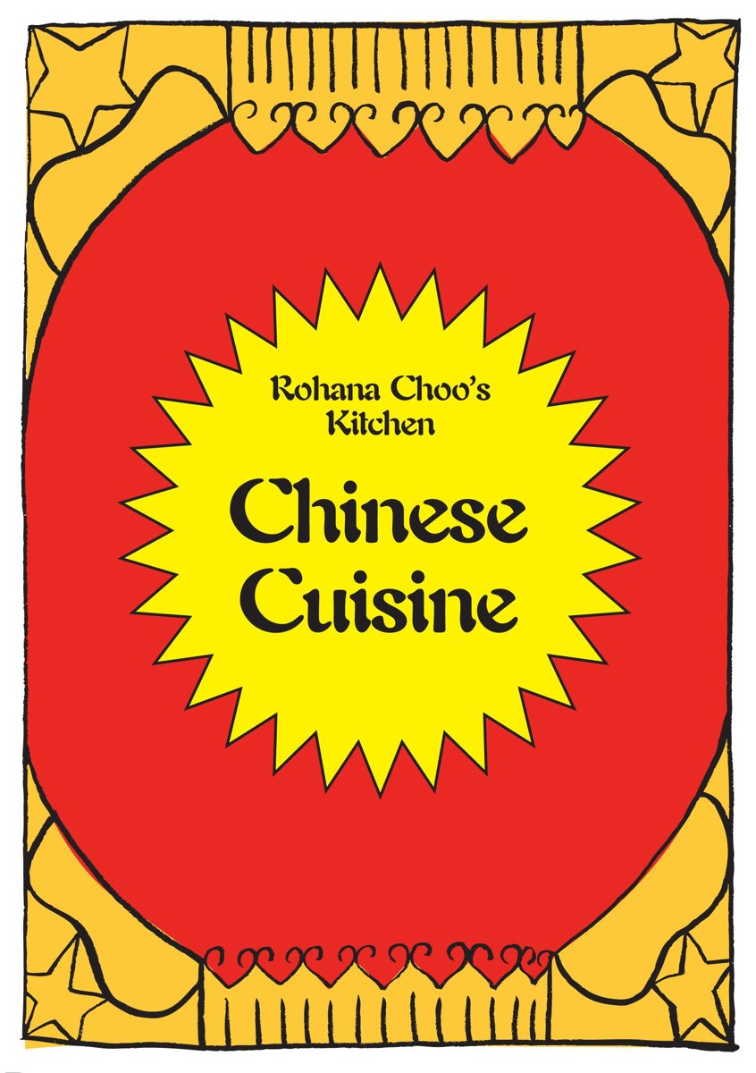 Chinese Cuisine: Rohana Choo's Kitchen
