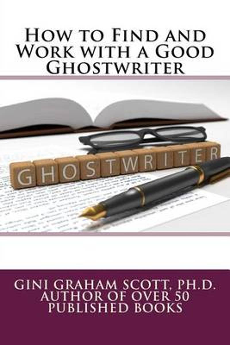 How to Find and Work with a Good Ghostwriter