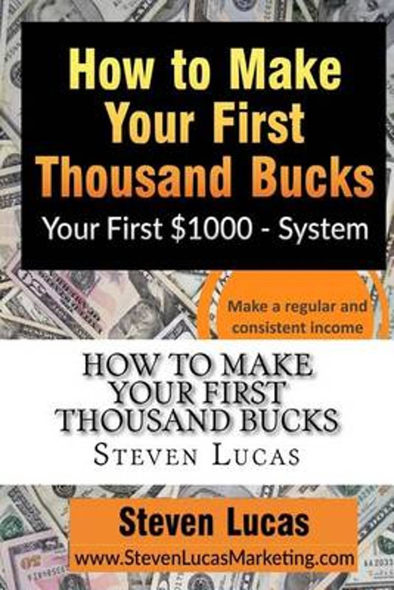 How to Make Your First Thousand Bucks