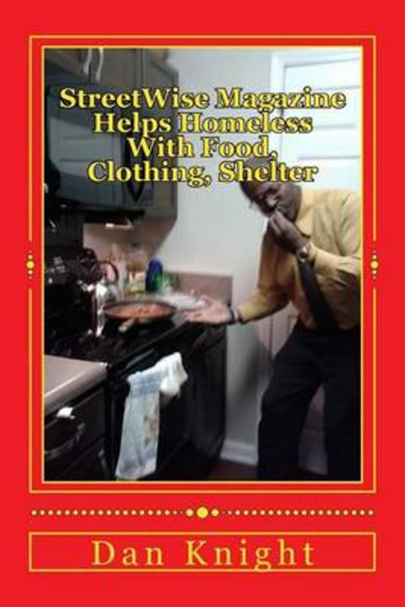 Streetwise Magazine Helps Homeless with Food, Clothing, Shelter