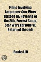 Films Involving Amputees (Film Guide): Star Wars Episode III: Revenge Of The Sith, Forrest Gump, Star Wars Episode Vi: Return Of The Jedi